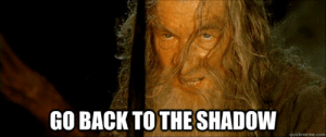 thumb_go-back-to-the-shadow-quickmeme-com-go-back-to-the-52829519.png.3324ccb67e40272662af63500539c5f3.png